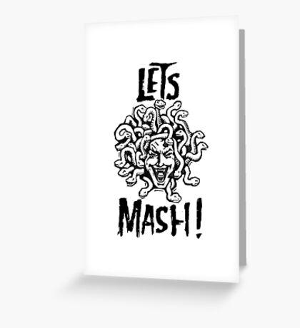 Medusa, Let's Mash! Greeting Card