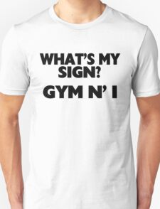What's My Sign Gym N' I Unisex T-Shirt