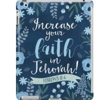 INCREASE YOUR FAITH IN JEHOVAH! (Design no. 1) iPad Case/Skin