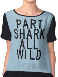 Part Shark All Wild Chiffon Top