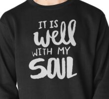 It Is Well With My Soul II Pullover
