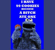 99 cookies because a bitch ate one Unisex T-Shirt