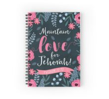 MAINTAIN LOVE FOR JEHOVAH! (Design no. 1) Spiral Notebook