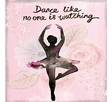 Dance like no one is watching.water color painting,hand painted,ballerina, floral,pink,background Photographic Print