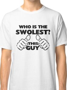 This Guy Is The Swolest Classic T-Shirt
