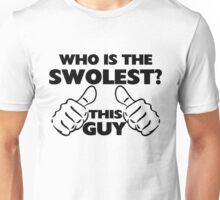 This Guy Is The Swolest Unisex T-Shirt