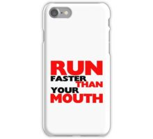 Run Faster Than Your Mouth iPhone Case/Skin