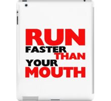 Run Faster Than Your Mouth iPad Case/Skin