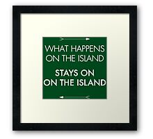 What Happens on the Island, Stays on the Island Framed Print