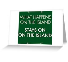 What Happens on the Island, Stays on the Island Greeting Card