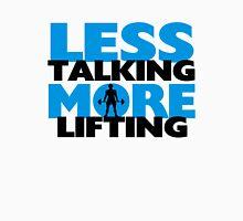 Less Talking More Lifting Unisex T-Shirt
