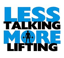 Less Talking More Lifting Photographic Print