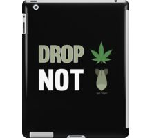 Drop Weed Not Bombs Funny Stoners Protest Smoking Design iPad Case/Skin