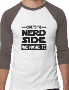 Come To The Nerd Side We Have Pi Men's Baseball ¾ T-Shirt