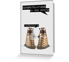 Dalek Wedding Greeting Card