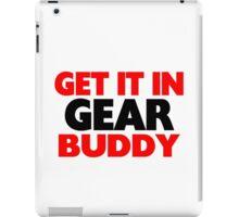 Get It In Gear Buddy iPad Case/Skin