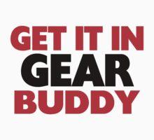 Get It In Gear Buddy by FireFoxxy
