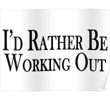 Rather Be Working Out Poster