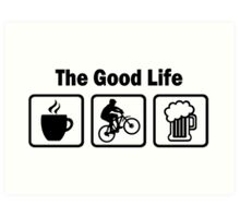 The Good Life Mountain Biking Art Print