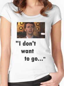 I don't want to go Women's Fitted Scoop T-Shirt