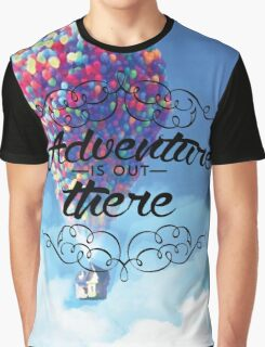 Adventure is out there Graphic T-Shirt