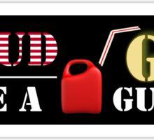 Proud to be a Gas Guzzler Sticker Sticker