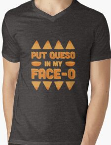 Put Queso in My Face-O Mens V-Neck T-Shirt