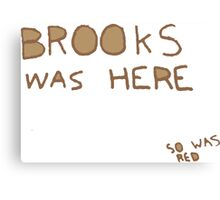 Brooks was here... so was RED Canvas Print