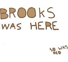 Brooks was here... so was RED Photographic Print