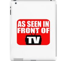 As Seen In Front Of TV iPad Case/Skin