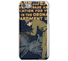 Learn and earn Theres a trade and an education for young men in the Ordnance Department U S A iPhone Case/Skin
