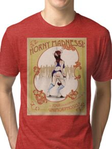 Horny Madness - Is YOUR Child Becoming a Unicorn? Tri-blend T-Shirt