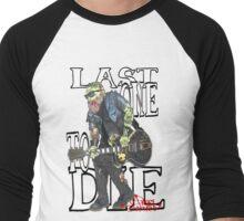 Last to Die Men's Baseball ¾ T-Shirt