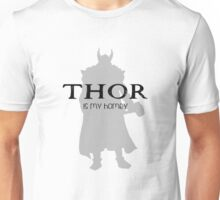 Thor is my homey Unisex T-Shirt