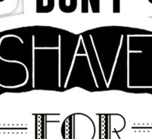 I DON'T SHAVE FOR SHERLOCK Sticker