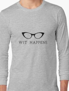 Wit Happens Long Sleeve T-Shirt