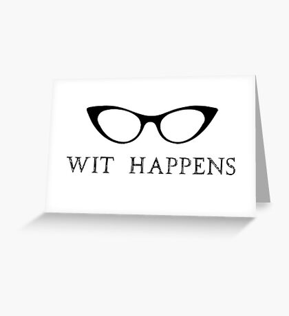 Wit Happens Greeting Card