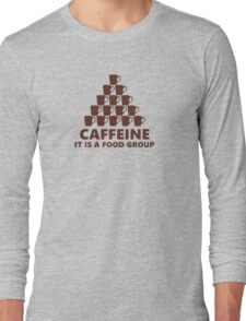 Coffee is a Food Group Long Sleeve T-Shirt