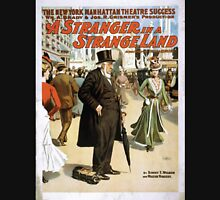 Performing Arts Posters The New York Manhattan Theatre success Wm A Brady Jos R Grismers production A stranger in a strange land 1357 Unisex T-Shirt