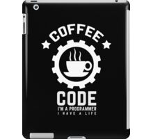 programmer coffee and code I am a programmer I have a life iPad Case/Skin