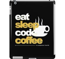 programmer eat sleep code coffee iPad Case/Skin