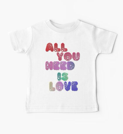 All You Need Is Love Baby Tee