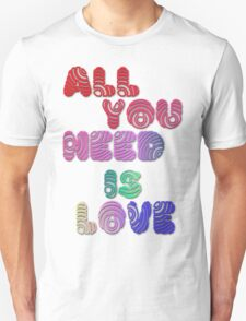 All You Need Is Love Unisex T-Shirt