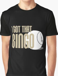 I Got That Bingo - Impractical Jokers Graphic T-Shirt
