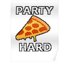 Party Hard Pizza Pixel Art Poster