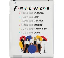 Be like Friends • TV show iPad Case/Skin