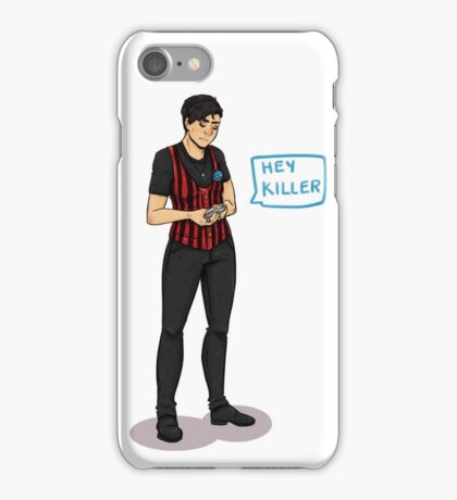 Hey Killer iPhone Case/Skin