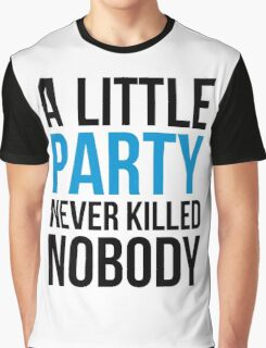A Little Party Funny Quote Graphic T-Shirt