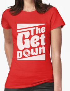 The Get Down Womens Fitted T-Shirt