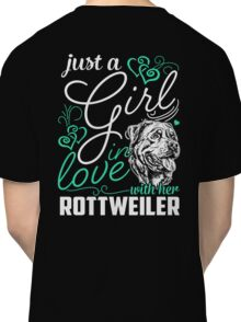 Just A Girl In Love With Her ROTTWEILER Classic T-Shirt